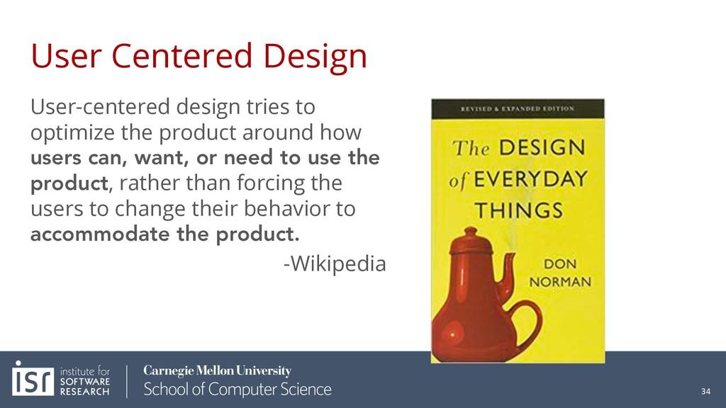 User Centered Design User-centered design tries...