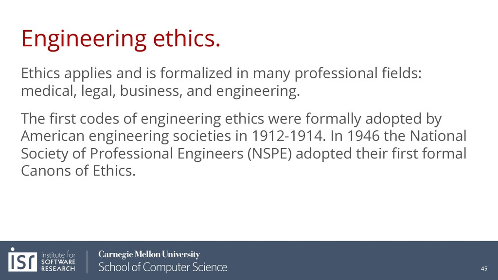 Engineering ethics. Ethics applies and is forma...