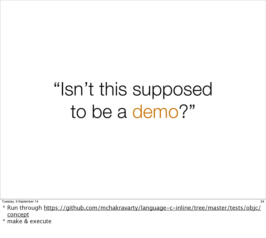 """""""Isn't this supposed to be a demo?"""" 24 Tuesday,..."""