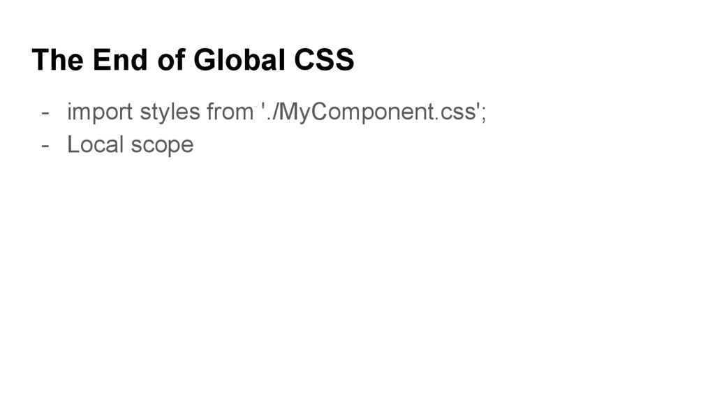 The End of Global CSS - import styles from './M...