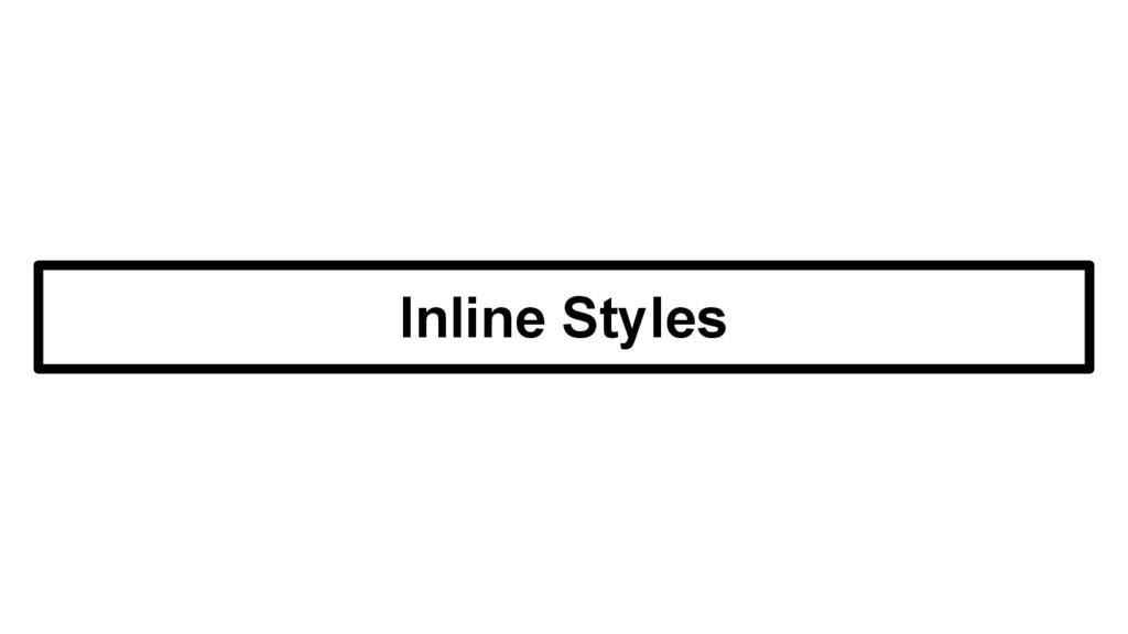 Inline Styles