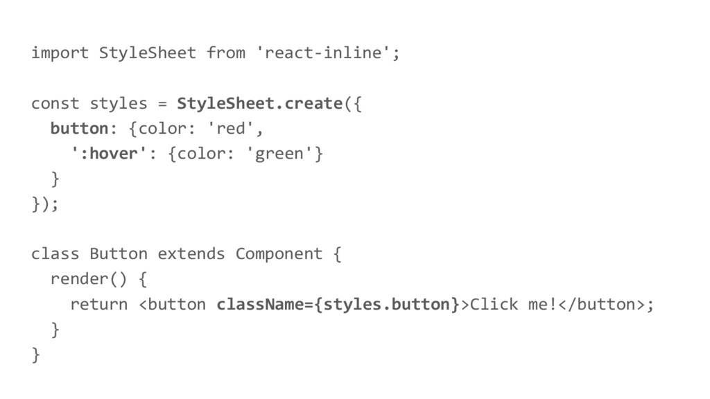 import StyleSheet from 'react-inline'; const st...