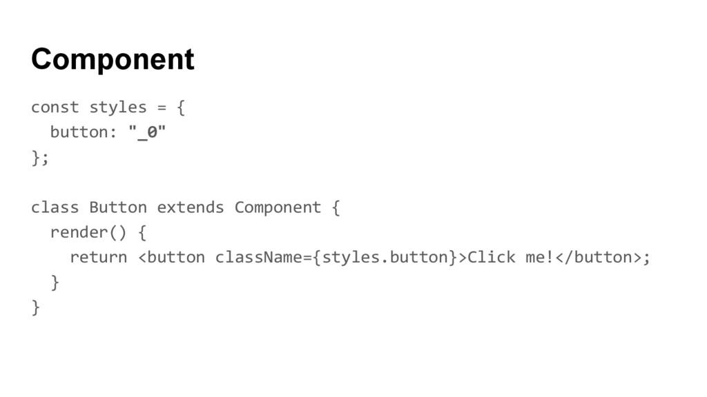 """const styles = { button: """"_0"""" }; class Button e..."""