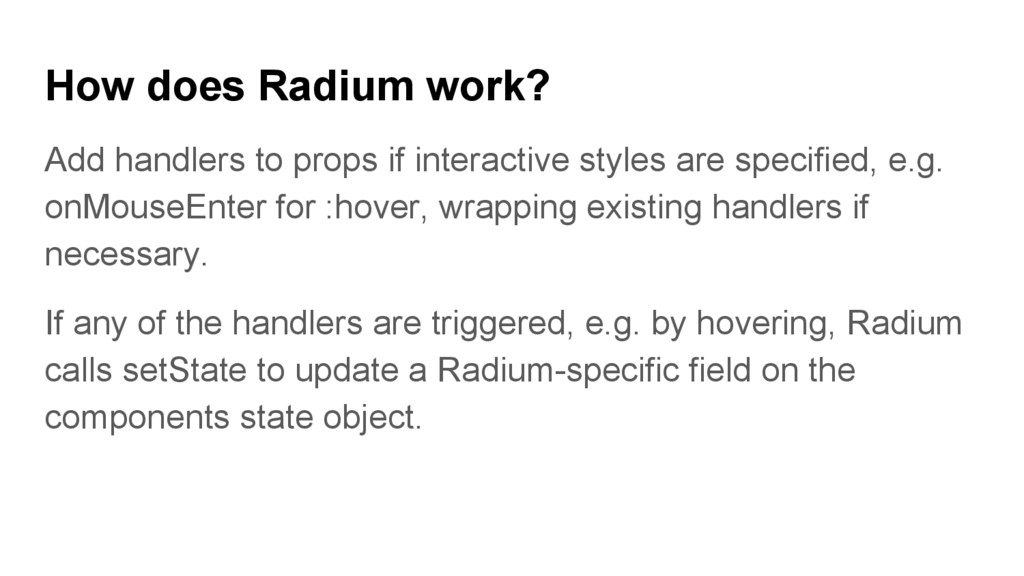 How does Radium work? Add handlers to props if ...
