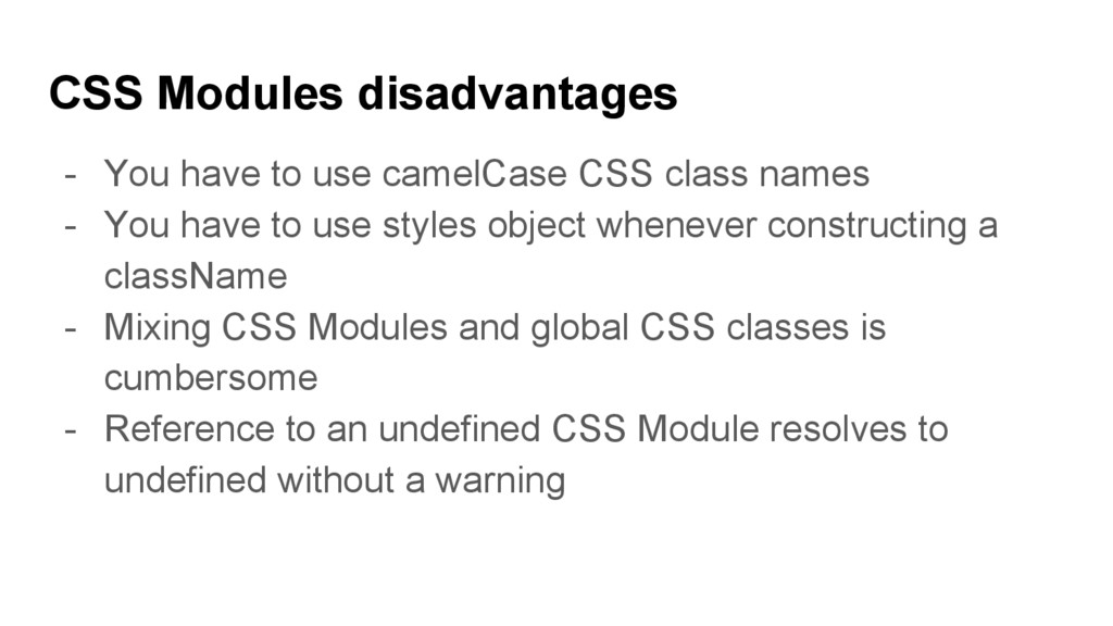 CSS Modules disadvantages - You have to use cam...