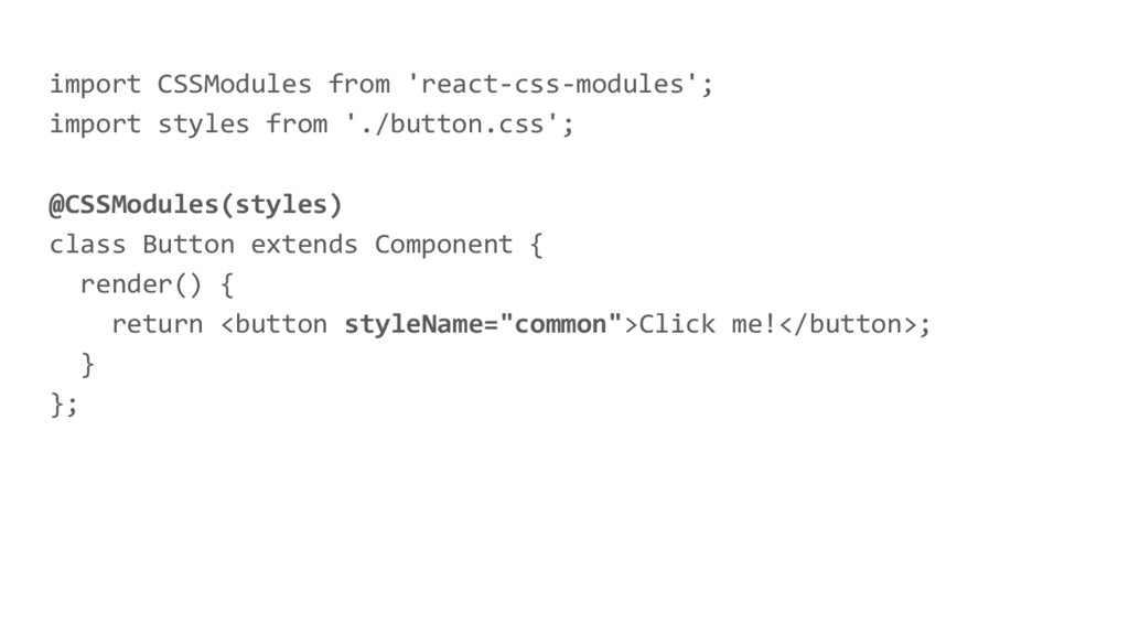 import CSSModules from 'react-css-modules'; imp...