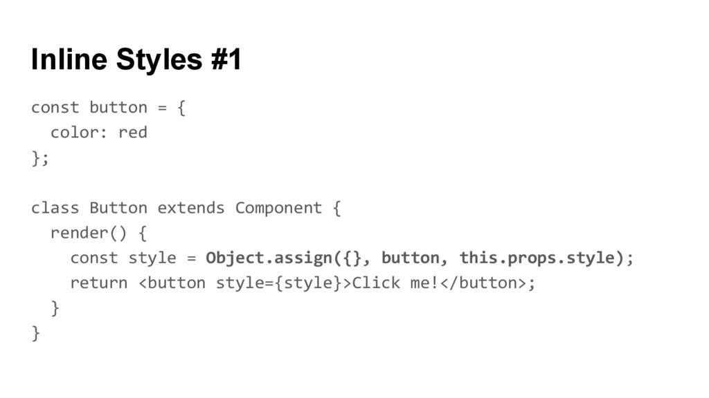 const button = { color: red }; class Button ext...