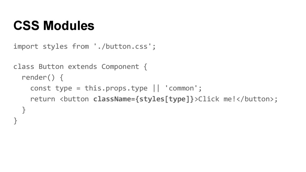 import styles from './button.css'; class Button...