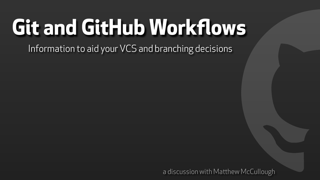 Git and GitHub Workflows Information to aid your...