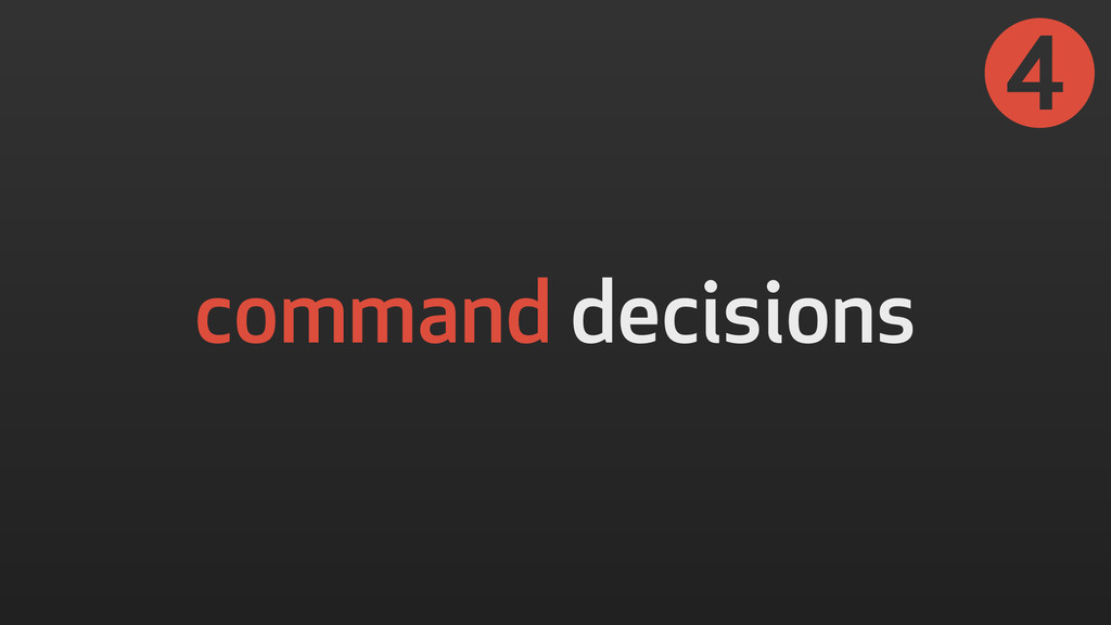 command decisions ➍