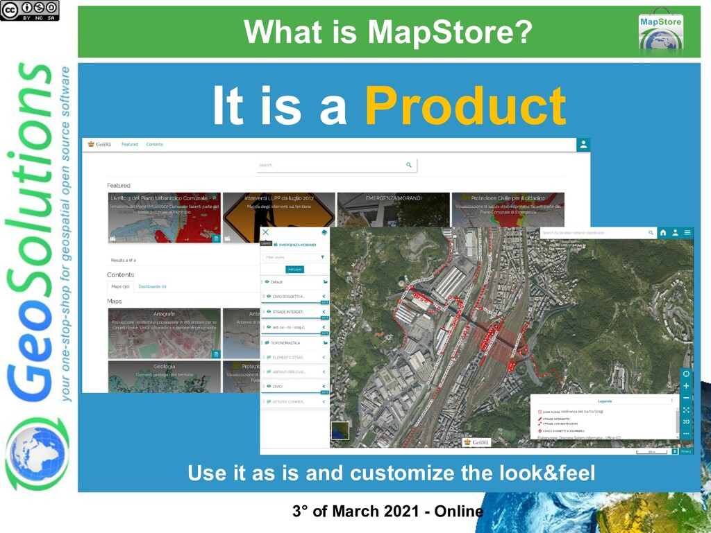 What is MapStore? It is a Product Use it as is ...