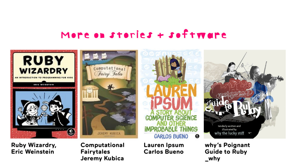 More on stories + software Ruby Wizardry, Eric ...