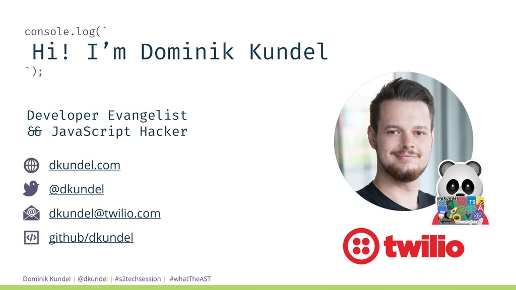 Dominik Kundel | @dkundel | #s2techsession | co...