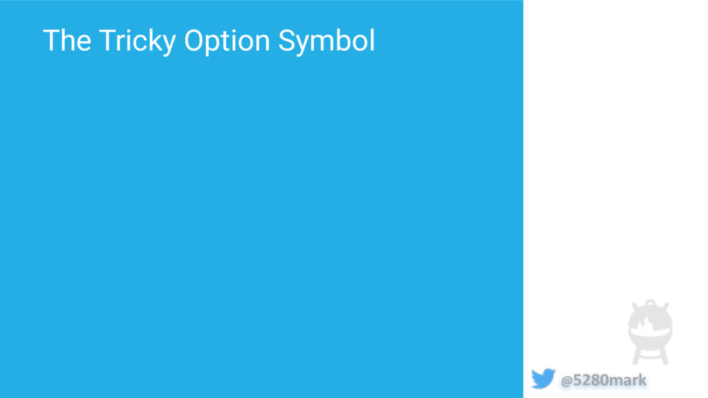 @5280mark The Tricky Option Symbol