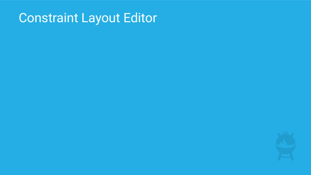 Constraint Layout Editor