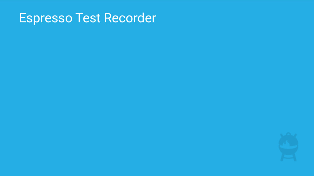 Espresso Test Recorder