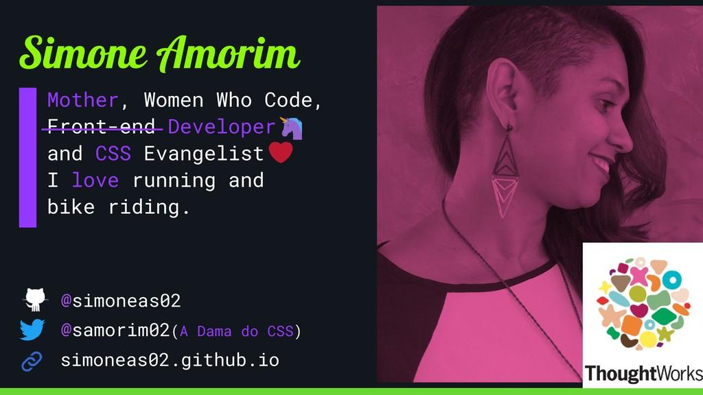 Simone Amorim @samorim02(A Dama do CSS) @simone...