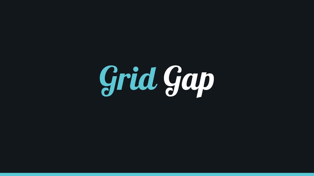 Grid Gap