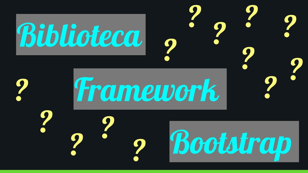 Biblioteca Framework Bootstrap ? ? ? ? ? ? ? ? ...