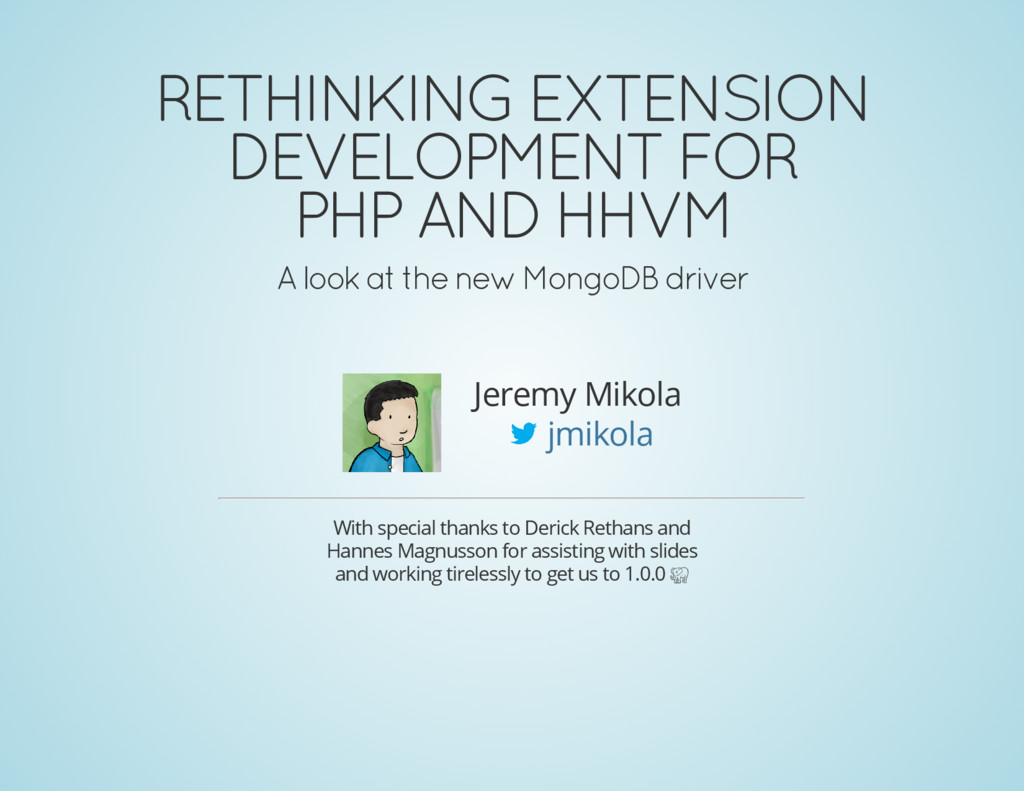 RETHINKING EXTENSION DEVELOPMENT FOR PHP AND HH...