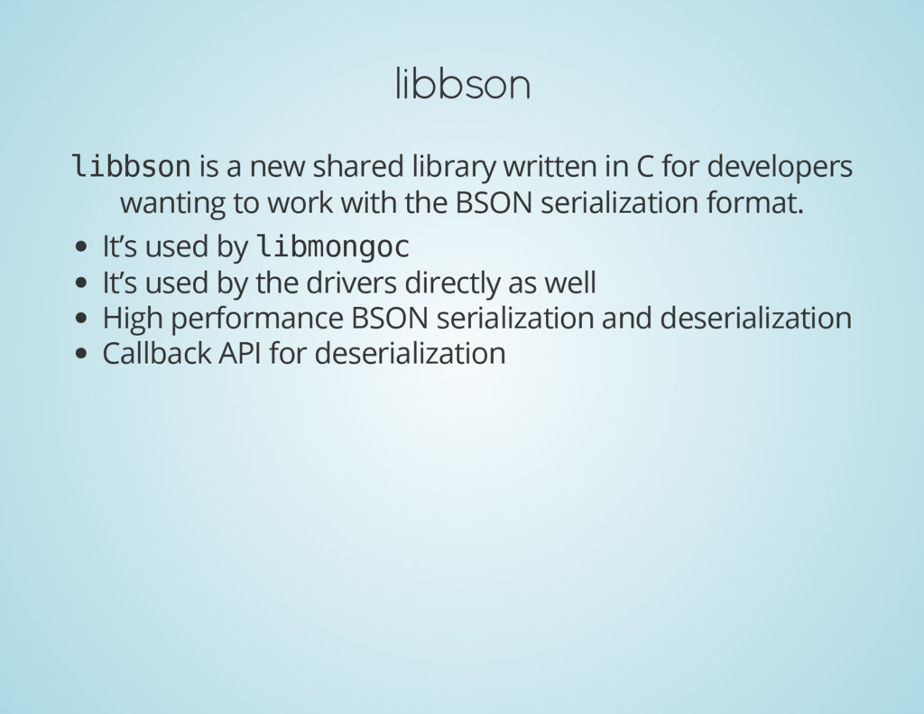 libbson l i b b s o n is a new shared library w...