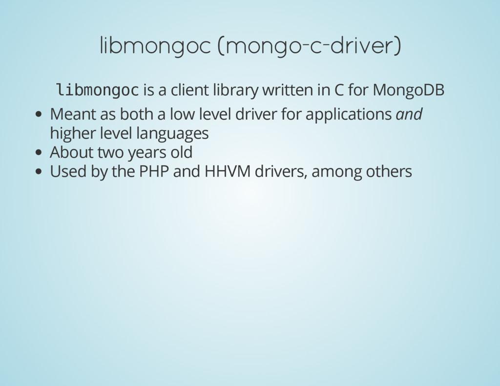 libmongoc (mongo-c-driver) l i b m o n g o c is...