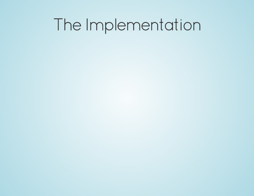 The Implementation