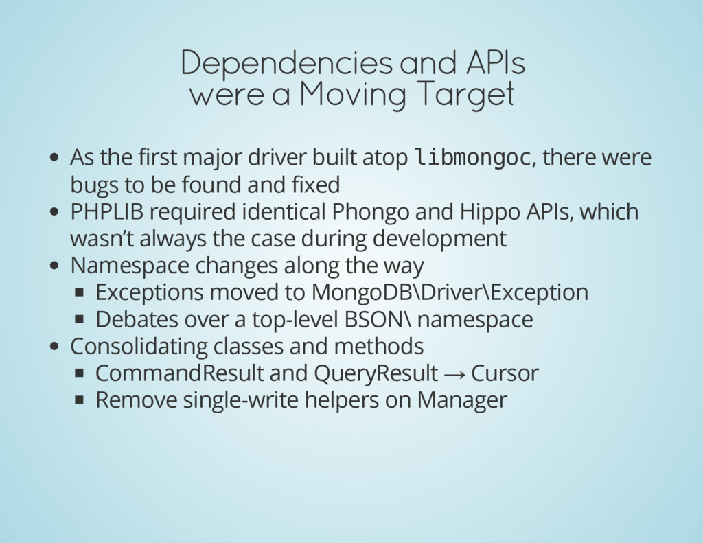 Dependencies and APIs were a Moving Target As t...