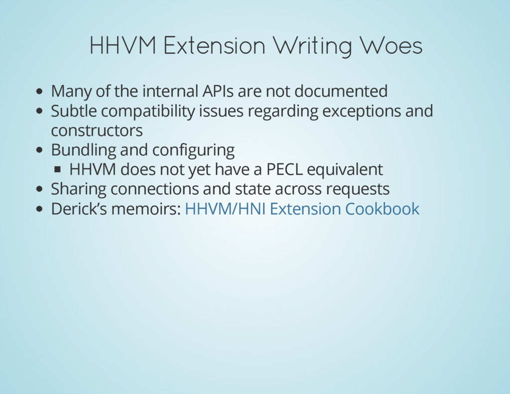 HHVM Extension Writing Woes Many of the interna...