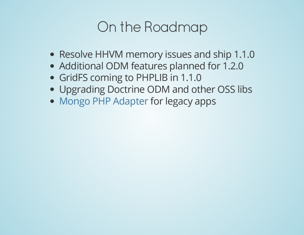 On the Roadmap Resolve HHVM memory issues and s...