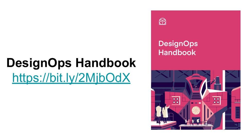 DesignOps Handbook https://bit.ly/2MjbOdX