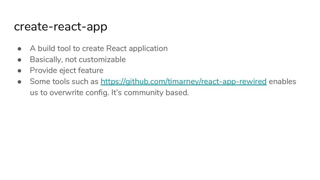 create-react-app ● A build tool to create React...