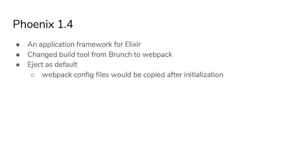 Phoenix 1.4 ● An application framework for Elix...