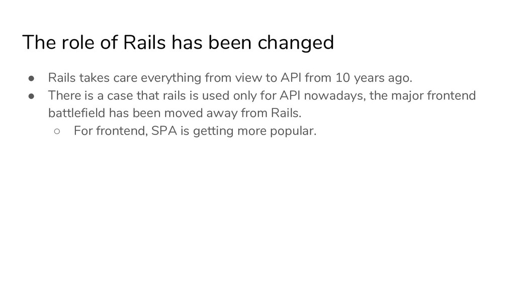The role of Rails has been changed ● Rails take...