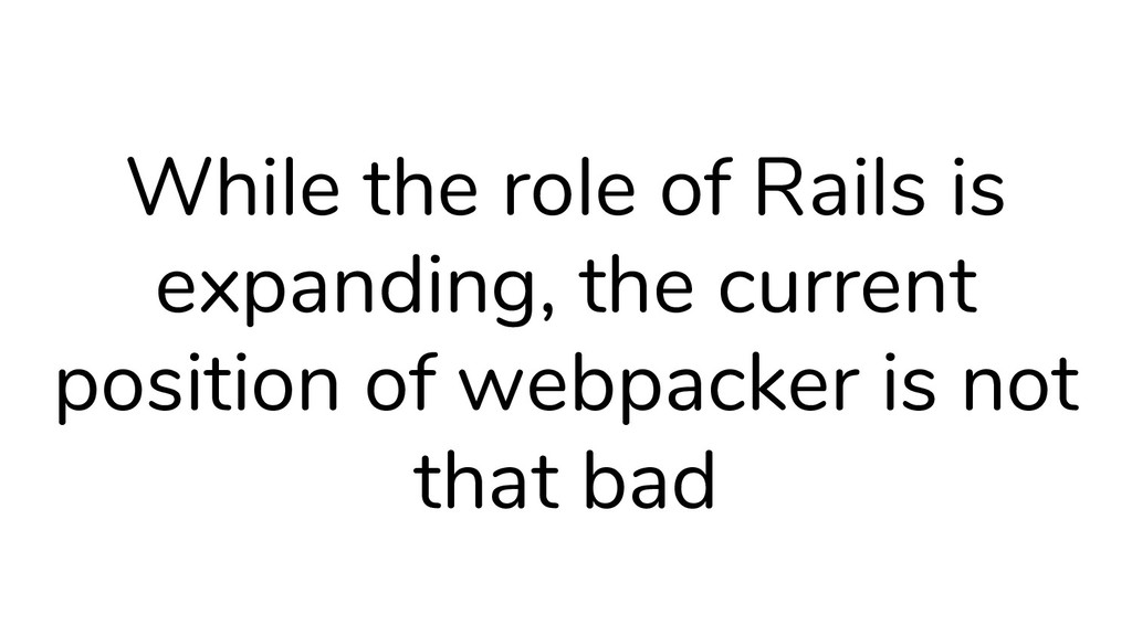 While the role of Rails is expanding, the curre...