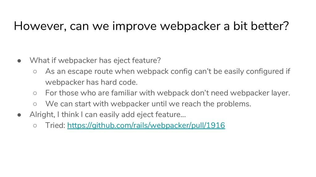 However, can we improve webpacker a bit better?...