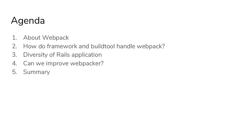 Agenda 1. About Webpack 2. How do framework and...