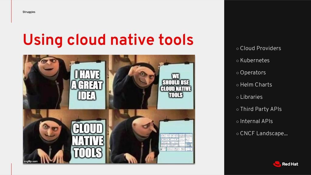 Using cloud native tools Struggles ○ Cloud Prov...