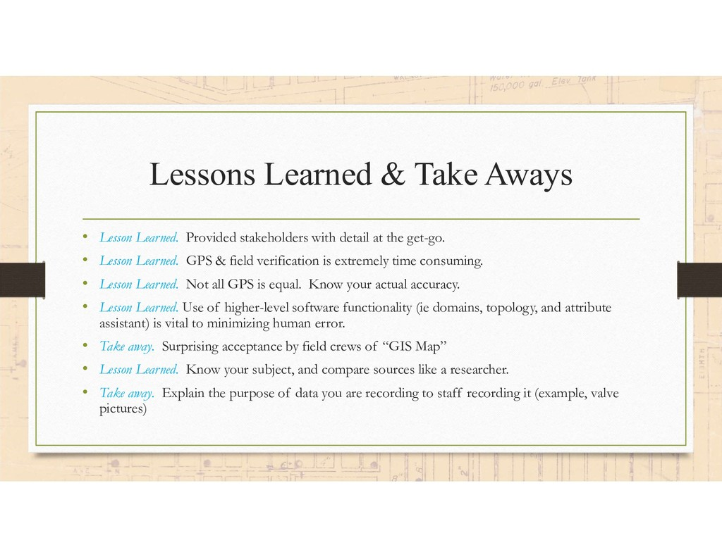 Lessons Learned & Take Aways • Lesson Learned. ...