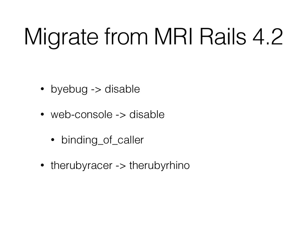 Migrate from MRI Rails 4.2 • byebug -> disable ...