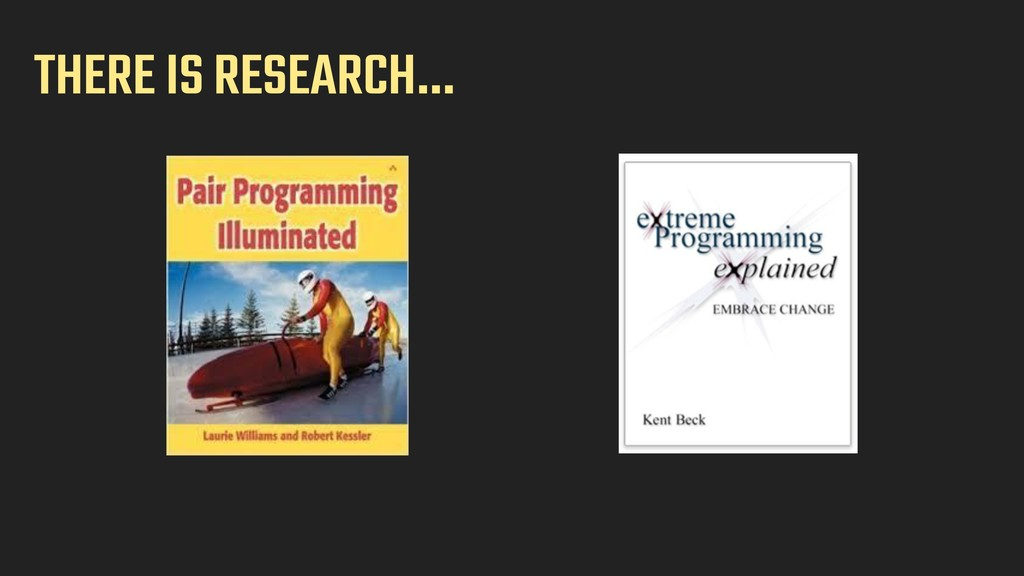 THERE IS RESEARCH…