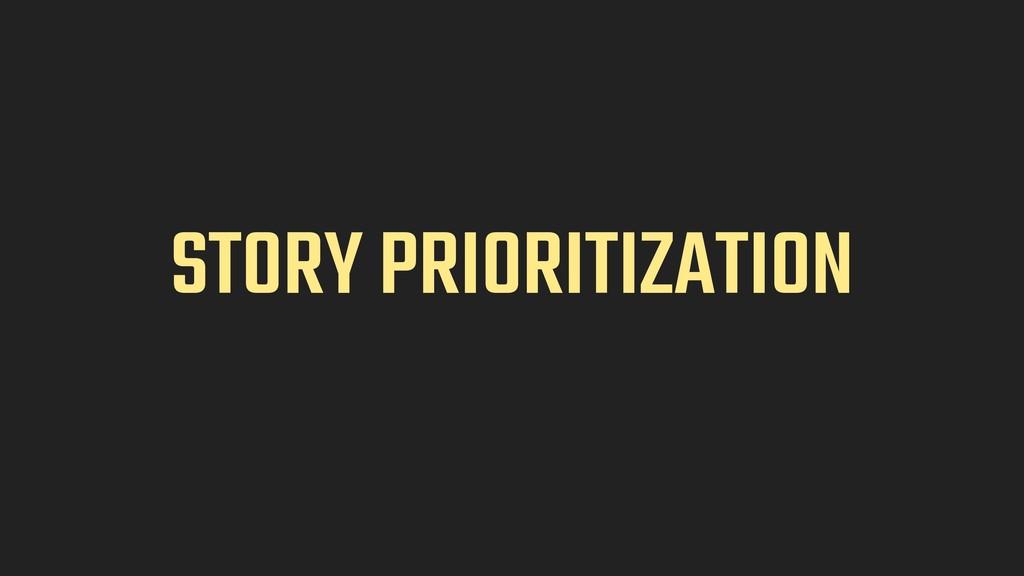 STORY PRIORITIZATION