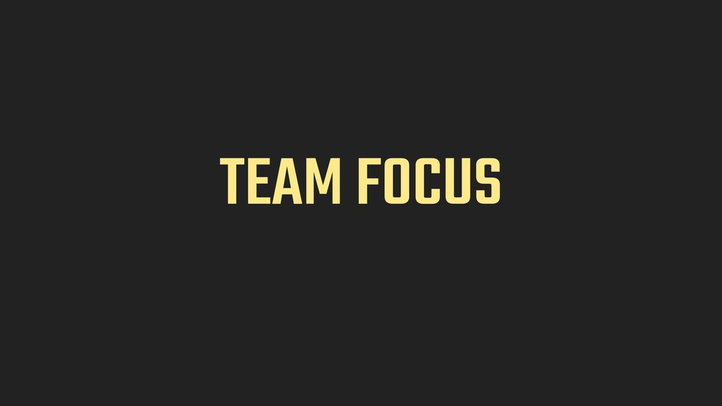 TEAM FOCUS