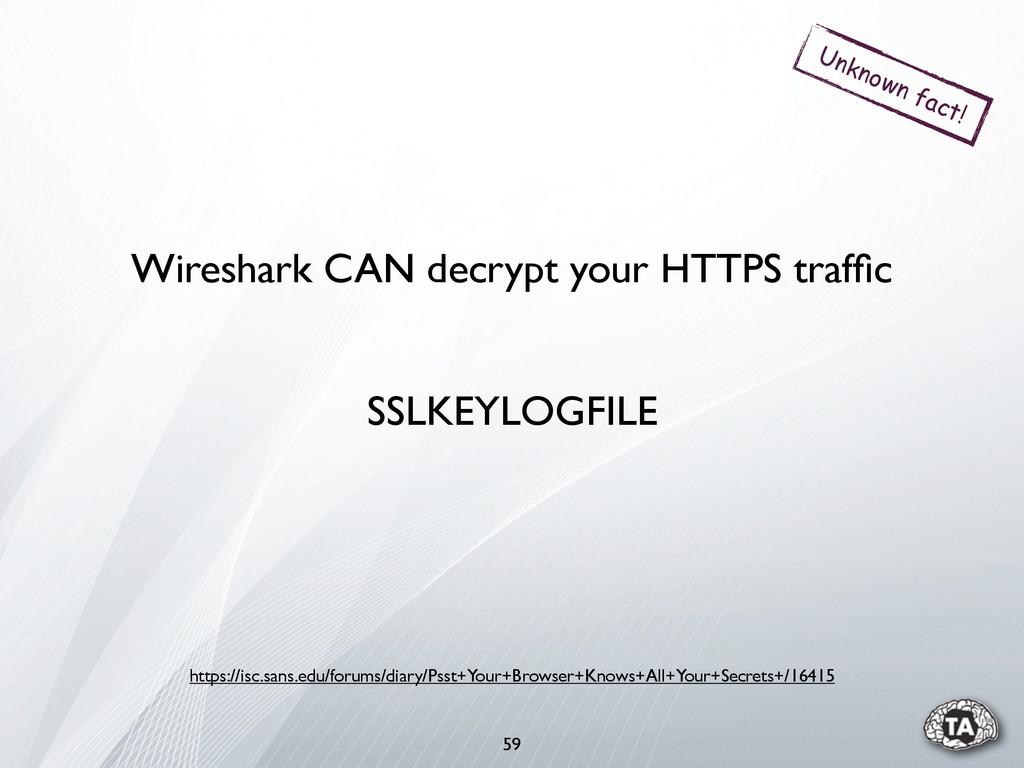 59 Wireshark CAN decrypt your HTTPS traffic Unkn...
