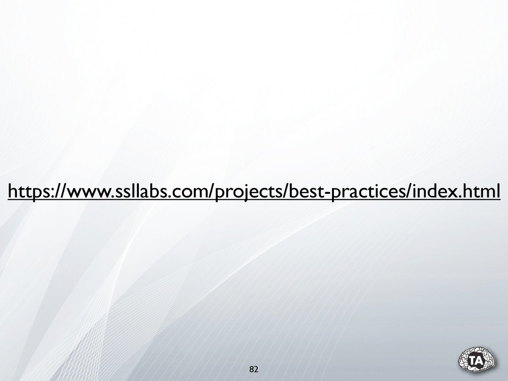 82 https://www.ssllabs.com/projects/best-practi...