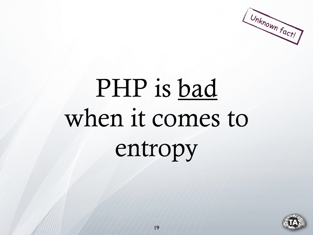 PHP is bad when it comes to entropy 19 Unknown ...