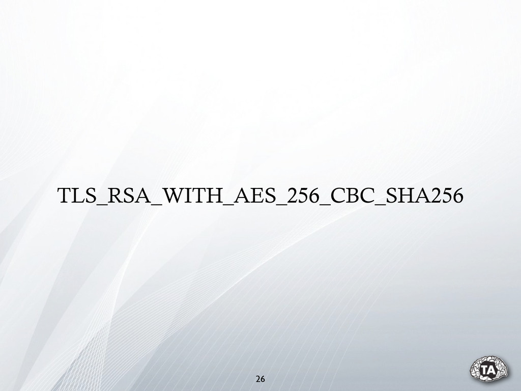 TLS_RSA_WITH_AES_256_CBC_SHA256 26