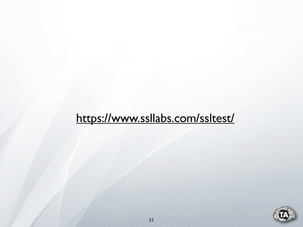 https://www.ssllabs.com/ssltest/ 31