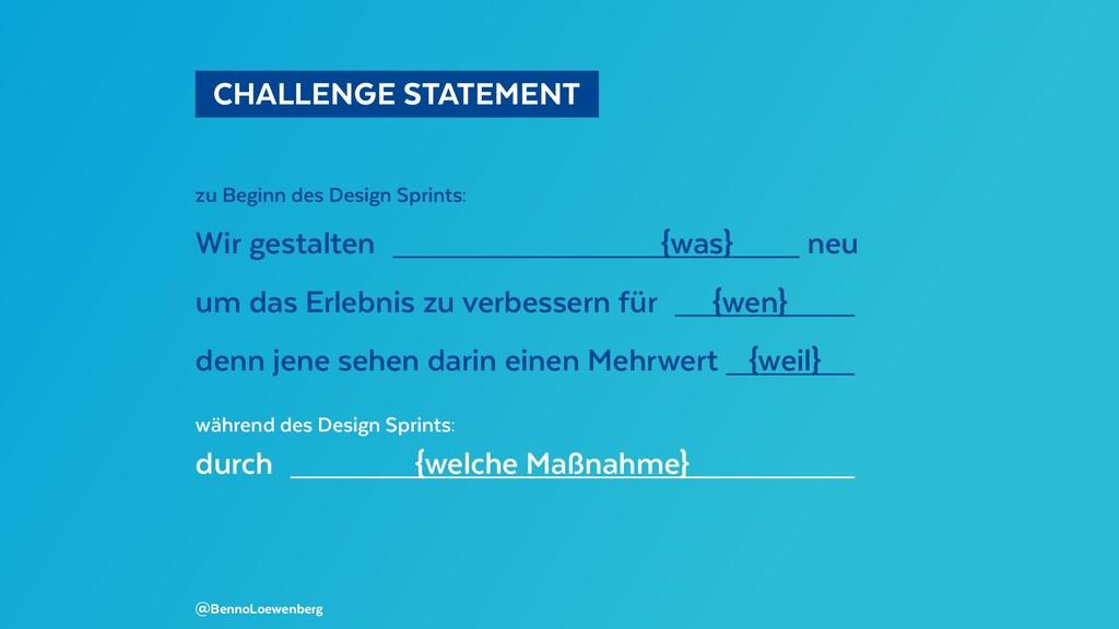 CHALLENGE STATEMENT @BennoLoewenberg zu Begi...