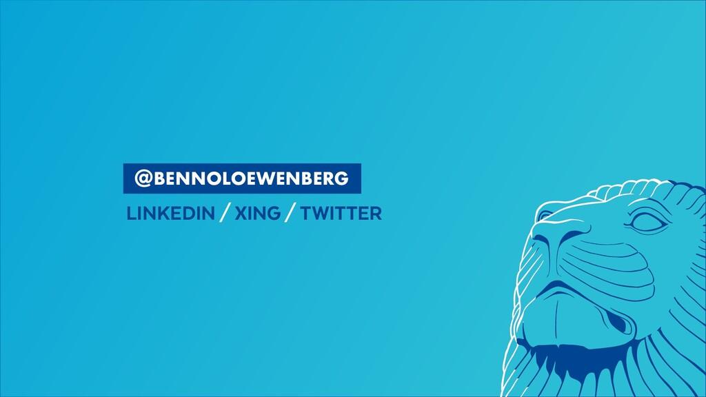 BENNOLOEWENBERG LINKEDIN/XING/TWITTER @